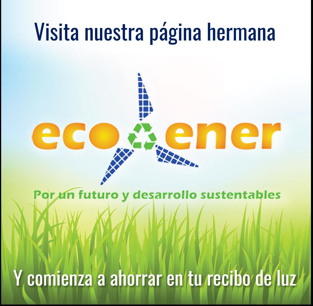 Visita Eco-Ener y ahorra en tu recibo de luz